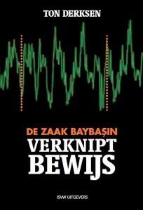 ISVW-iFilosofie #8 - De zaak Baybasin. Verknipt bewijs